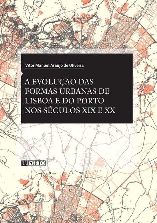 A evolução das formas urbanas de Lisboa e do Porto
